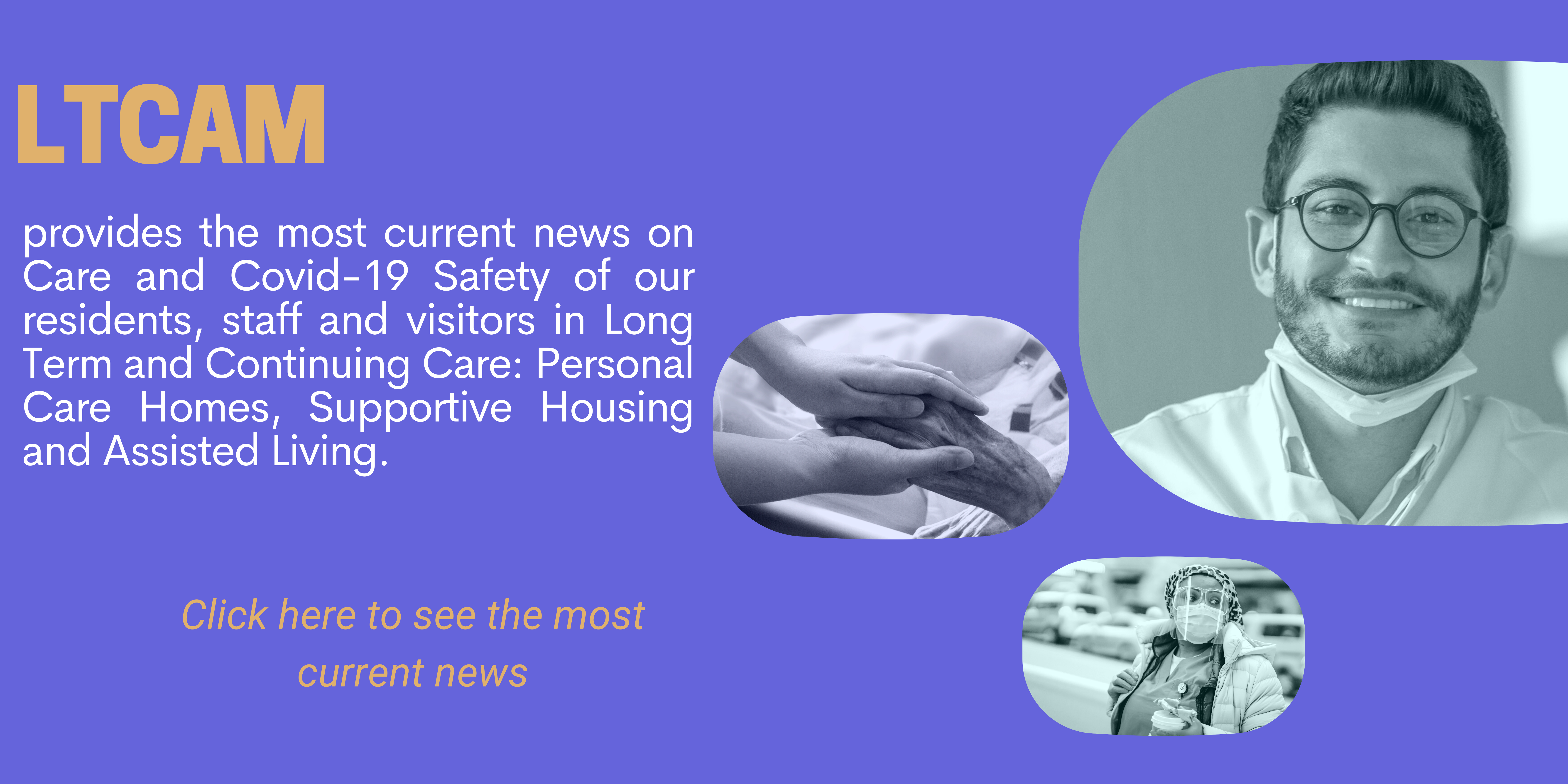 LTCAM-provides-the-most-current-news-on-Care-and-Covid-19-Safety-of-our-residents--staff-and-visitors-in-Long-Term-and-Continuing-Care-Personal-Care-Homes--Supportive-Housing-and-Assisted-Living.-(4).png